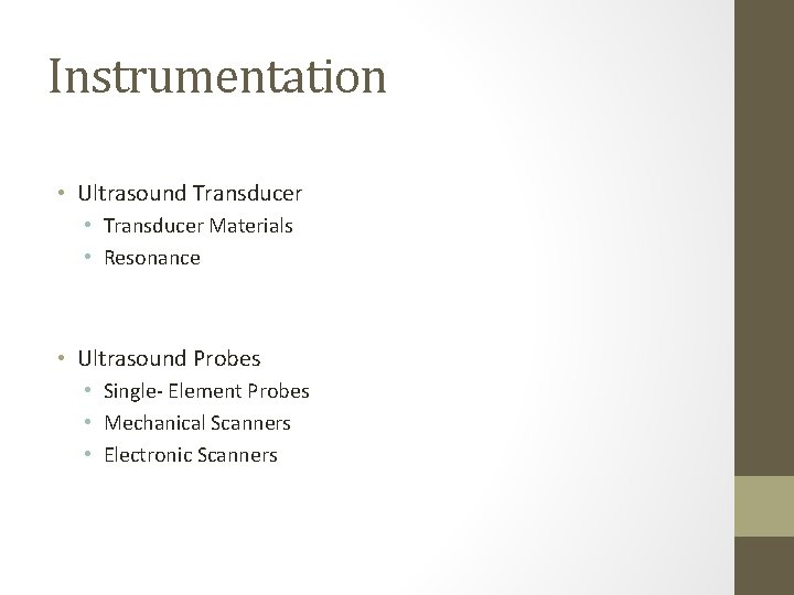 Instrumentation • Ultrasound Transducer • Transducer Materials • Resonance • Ultrasound Probes • Single-
