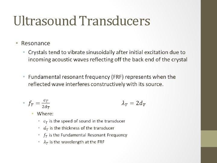 Ultrasound Transducers •
