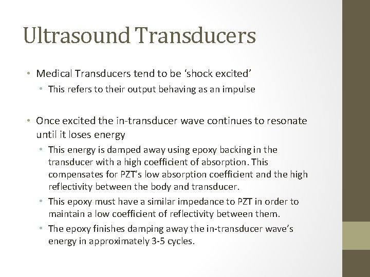 Ultrasound Transducers • Medical Transducers tend to be 'shock excited' • This refers to