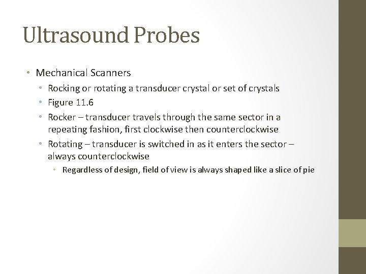 Ultrasound Probes • Mechanical Scanners • Rocking or rotating a transducer crystal or set