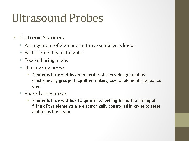 Ultrasound Probes • Electronic Scanners • • Arrangement of elements in the assemblies is