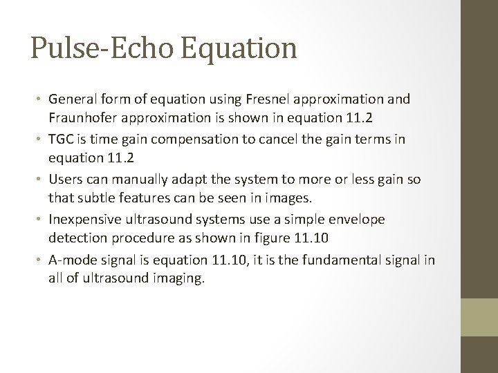 Pulse-Echo Equation • General form of equation using Fresnel approximation and Fraunhofer approximation is
