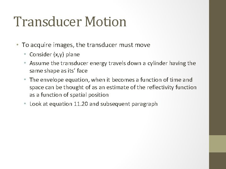Transducer Motion • To acquire images, the transducer must move • Consider (x, y)