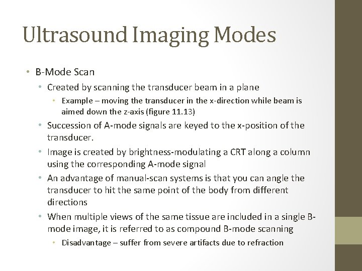 Ultrasound Imaging Modes • B-Mode Scan • Created by scanning the transducer beam in
