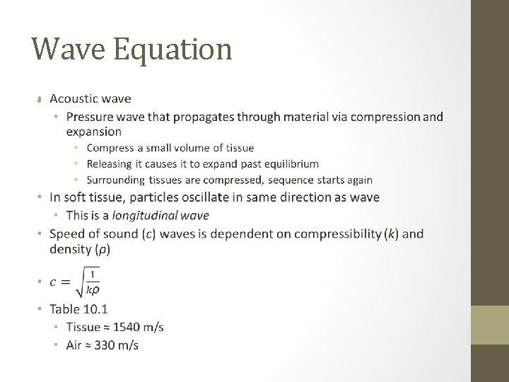 Wave Equation •