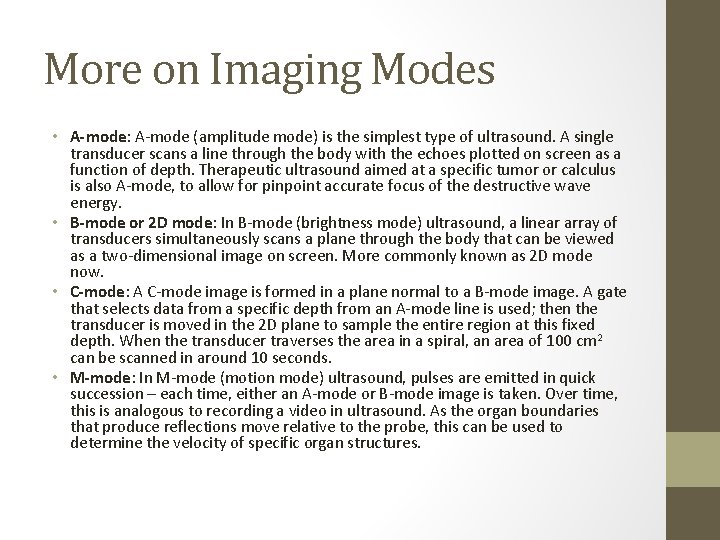 More on Imaging Modes • A-mode: A-mode (amplitude mode) is the simplest type of