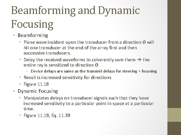 Beamforming and Dynamic Focusing • Beamforming • Plane wave incident upon the transducer from