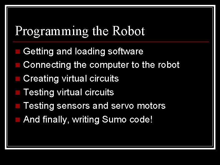 Programming the Robot Getting and loading software n Connecting the computer to the robot