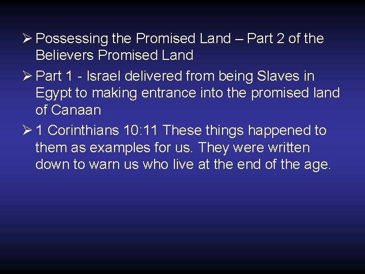 Ø Possessing the Promised Land – Part 2 of the Believers Promised Land Ø