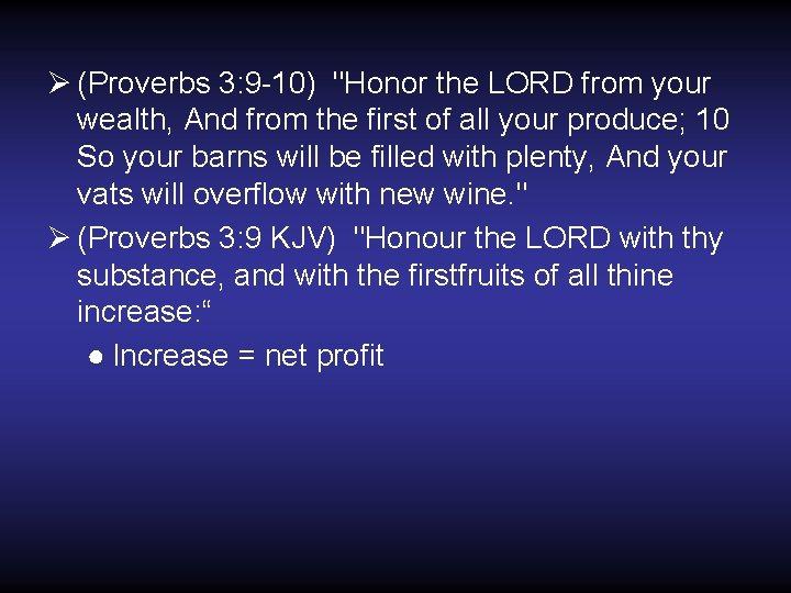 Ø (Proverbs 3: 9 -10)