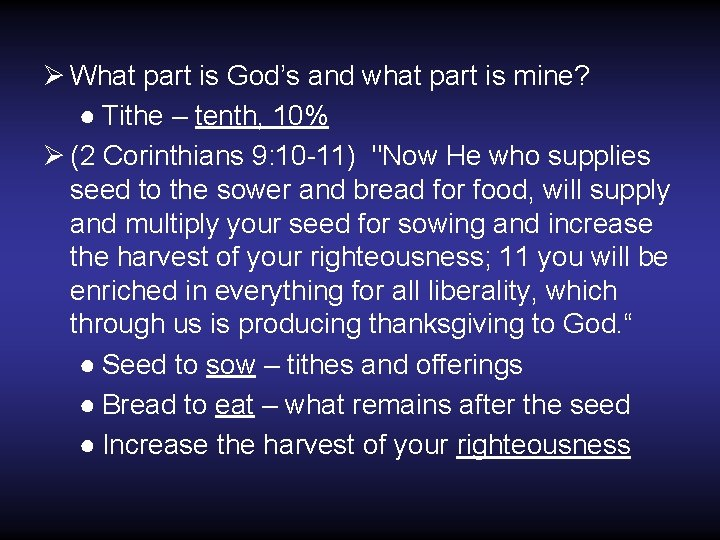 Ø What part is God's and what part is mine? ● Tithe – tenth,