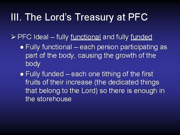 III. The Lord's Treasury at PFC Ø PFC Ideal – fully functional and fully