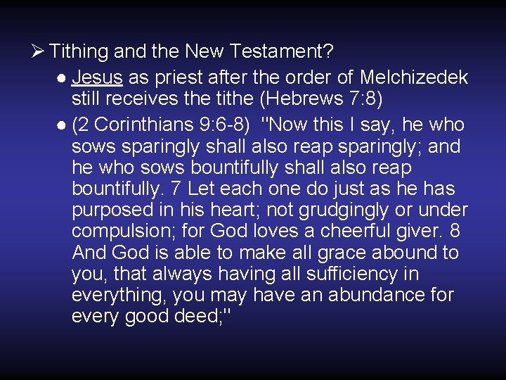 Ø Tithing and the New Testament? ● Jesus as priest after the order of