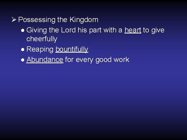 Ø Possessing the Kingdom ● Giving the Lord his part with a heart to