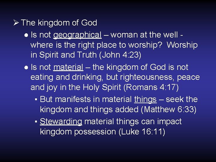 Ø The kingdom of God ● Is not geographical – woman at the well