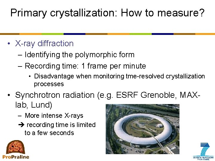 Primary crystallization: How to measure? • X-ray diffraction – Identifying the polymorphic form –