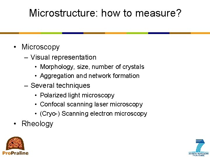 Microstructure: how to measure? • Microscopy – Visual representation • Morphology, size, number of