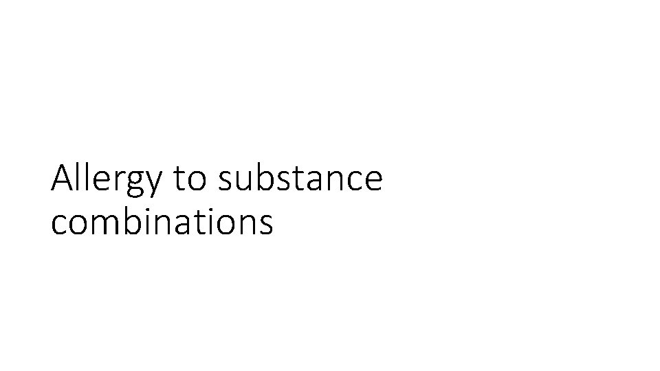 Allergy to substance combinations