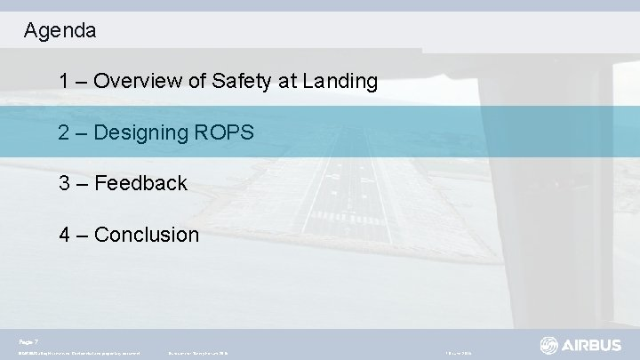 Agenda 1 – Overview of Safety at Landing 2 – Designing ROPS 3 –