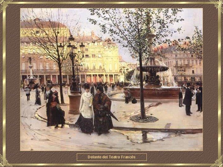 Delante del Teatro Francés