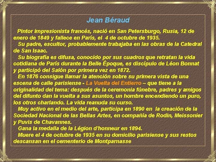 Jean Béraud Pintor impresionista francés, nació en San Petersburgo, Rusia, 12 de enero de