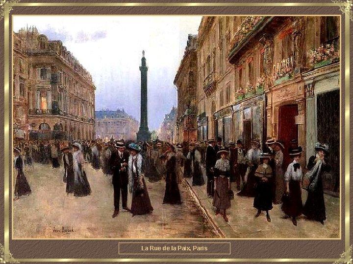 La Rue de la Paix, Paris