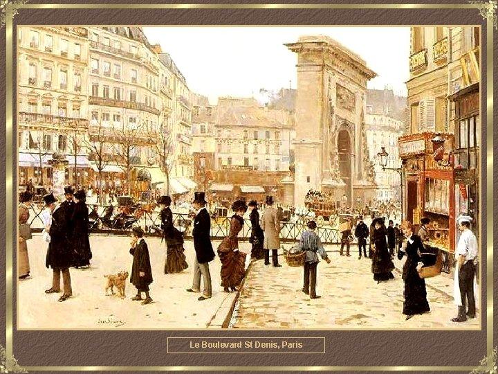 Le Boulevard St Denis, Paris