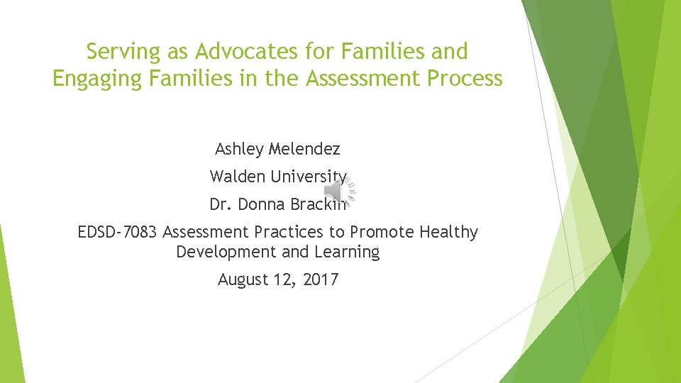 Serving as Advocates for Families and Engaging Families in the Assessment Process Ashley Melendez