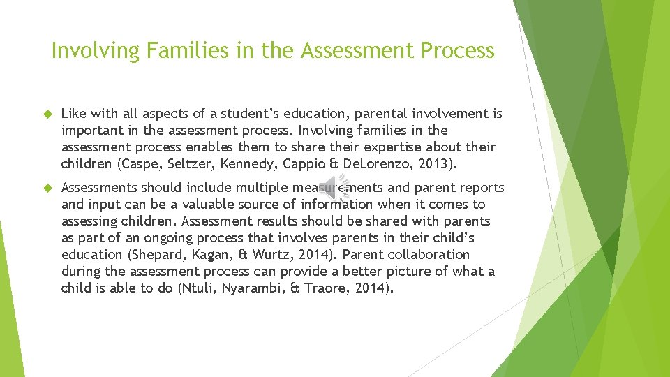 Involving Families in the Assessment Process Like with all aspects of a student's education,