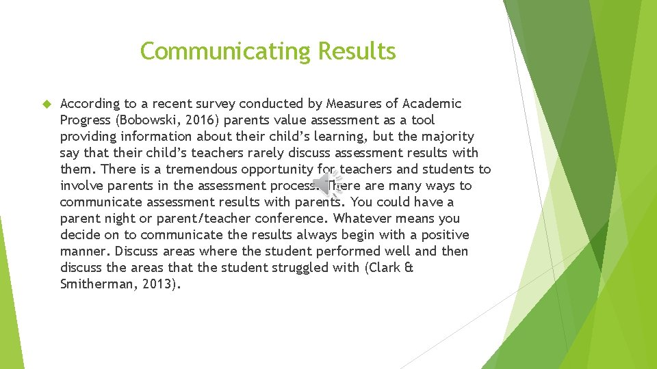 Communicating Results According to a recent survey conducted by Measures of Academic Progress (Bobowski,