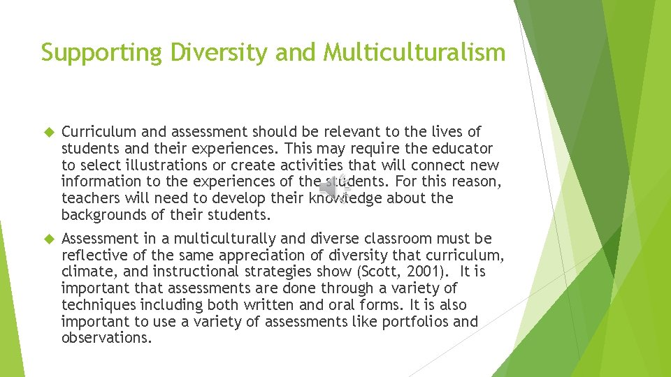 Supporting Diversity and Multiculturalism Curriculum and assessment should be relevant to the lives of