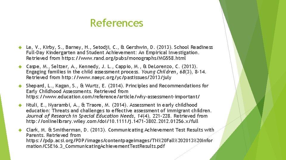 References Le, V. , Kirby, S. , Barney, H. , Setodji, C. , &