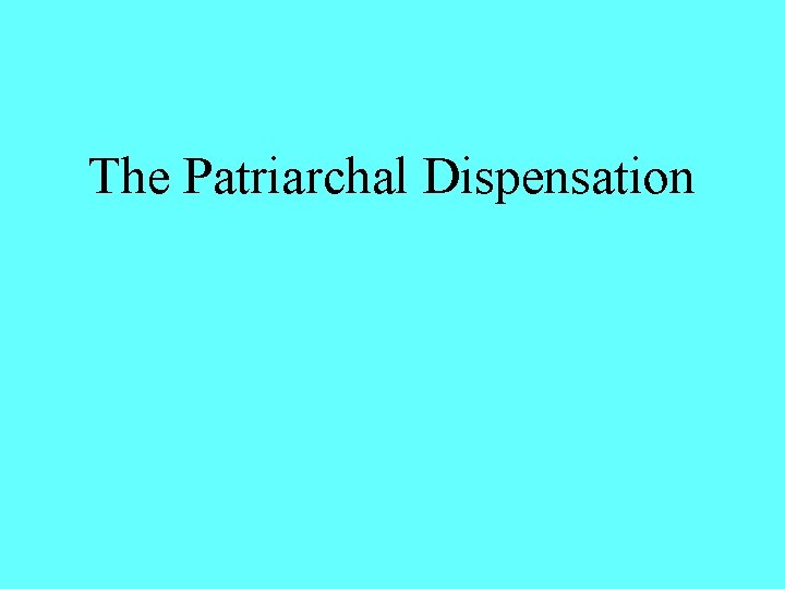 The Patriarchal Dispensation
