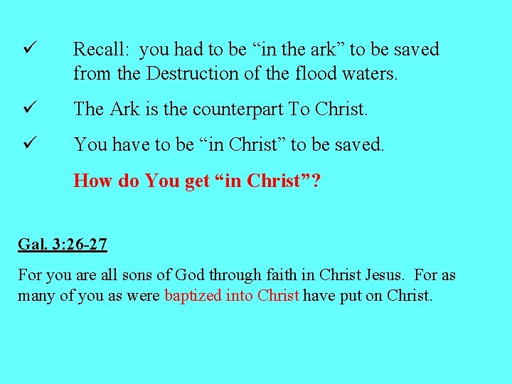 "ü Recall: you had to be ""in the ark"" to be saved from the"