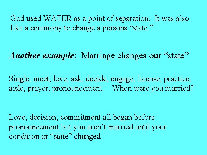 God used WATER as a point of separation. It was also like a ceremony