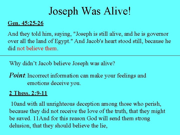 Joseph Was Alive! Gen. 45: 25 -26 And they told him, saying,