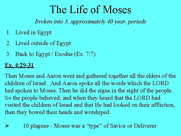 The Life of Moses Broken into 3, approximately 40 year, periods 1. Lived in
