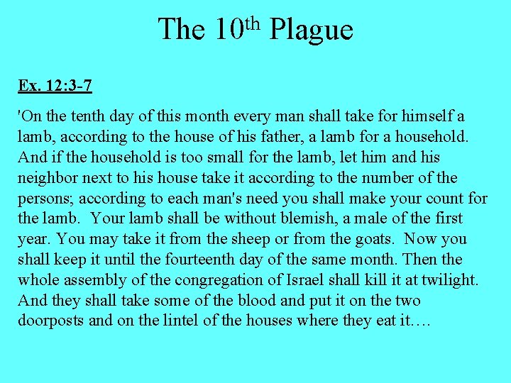 The 10 th Plague Ex. 12: 3 -7 'On the tenth day of this