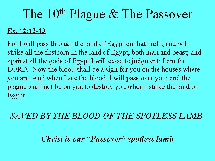 The th 10 Plague & The Passover Ex. 12: 12 -13 For I will