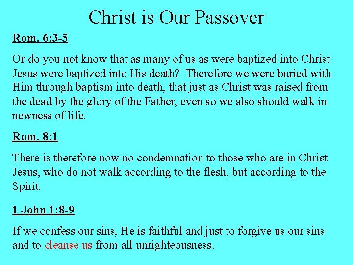 Christ is Our Passover Rom. 6: 3 -5 Or do you not know that