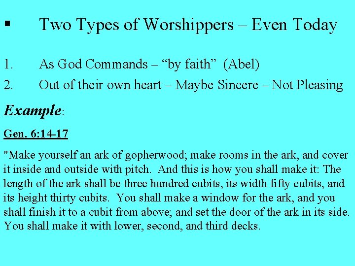 "§ Two Types of Worshippers – Even Today 1. As God Commands – ""by"
