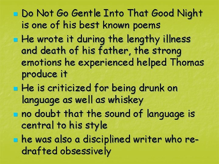 n n n Do Not Go Gentle Into That Good Night is one of