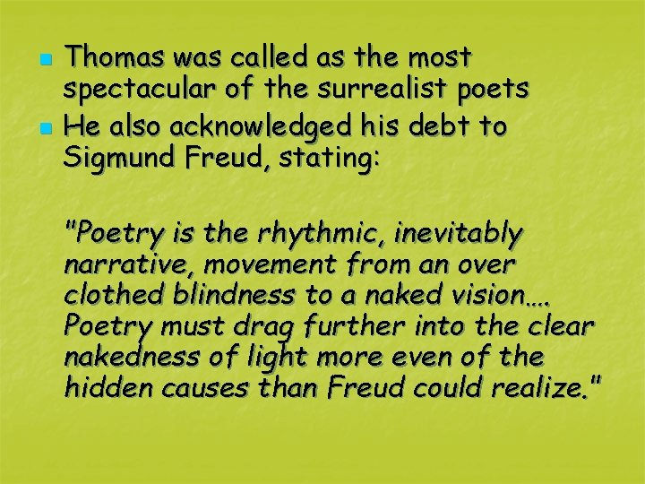 n n Thomas was called as the most spectacular of the surrealist poets He