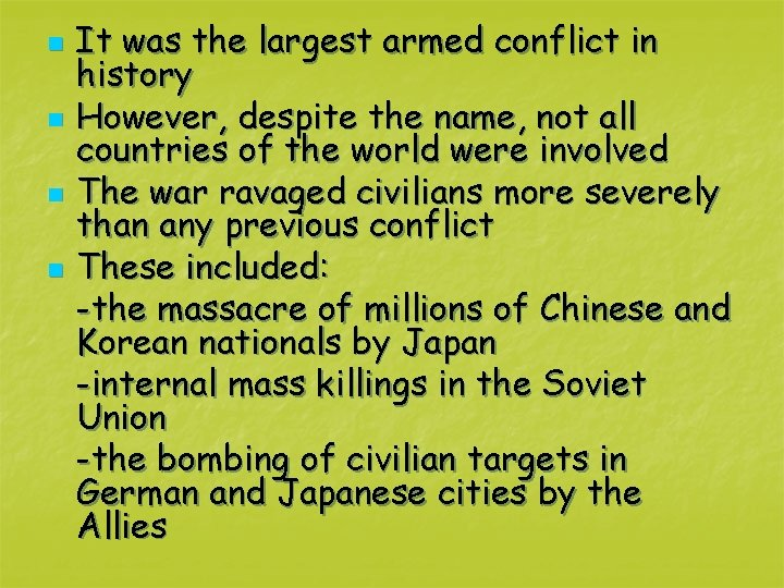 n n It was the largest armed conflict in history However, despite the name,