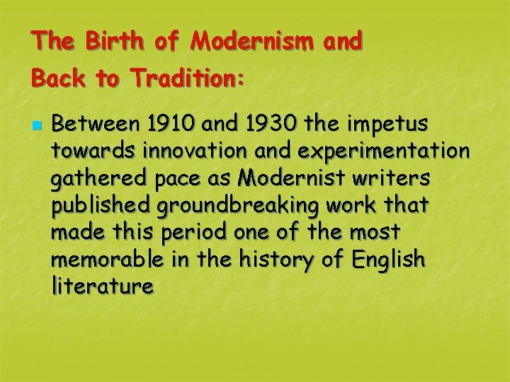 The Birth of Modernism and Back to Tradition: n Between 1910 and 1930 the