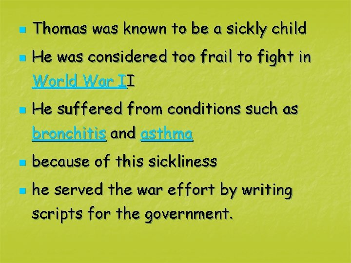 n Thomas was known to be a sickly child n He was considered too