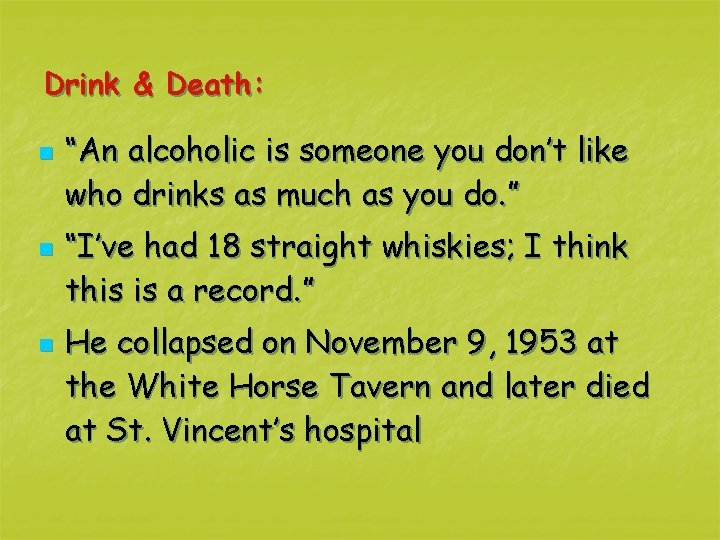 "Drink & Death: n n n ""An alcoholic is someone you don't like who"