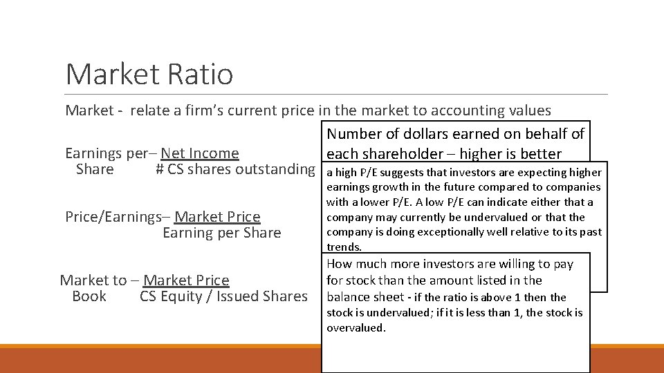 Market Ratio Market - relate a firm's current price in the market to accounting