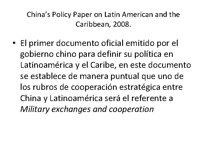 China's Policy Paper on Latin American and the Caribbean, 2008. • El primer documento