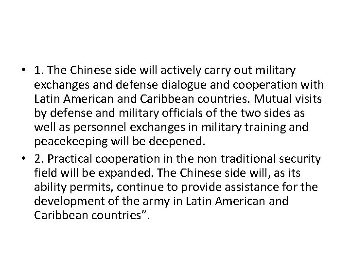 • 1. The Chinese side will actively carry out military exchanges and defense